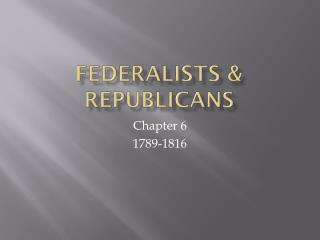 fEderalists  &  REpublicans