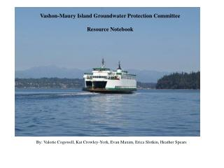 Vashon-Maury Island Groundwater Protection Committee  Resource Notebook