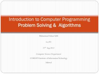 Introduction to Computer Programming Problem Solving &  Algorithms