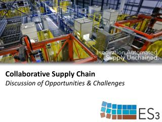 Collaborative Supply Chain Discussion of Opportunities & Challenges
