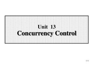 Unit   13 Concurrency Control