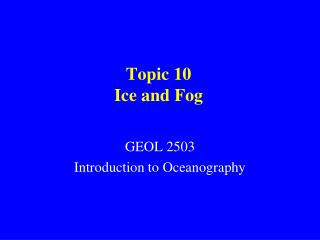 Topic 10 Ice and Fog