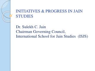 INITIATIVES &  PROGRESS IN JAIN  STUDIES