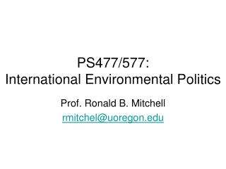 PS477/577: International Environmental Politics