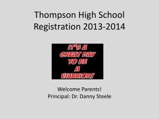 Thompson High School  Registration 2013-2014
