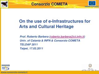 On the use of e- Infrastructures  for  Arts  and Cultural Heritage