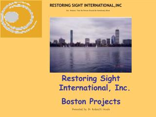 RESTORING SIGHT INTERNATIONAL,INC    Our  Mission: That No Person Should Be Needlessly Blind