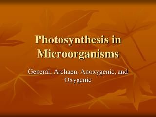 Photosynthesis in Microorganisms