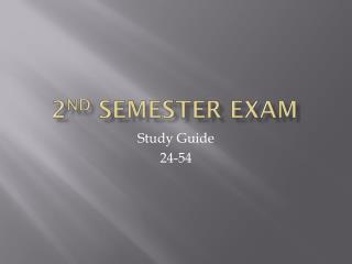 2 nd  Semester Exam