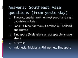 Answers: Southeast Asia questions (from yesterday)