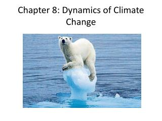 Chapter 8: Dynamics of Climate Change