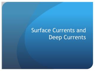 Surface  Currents and  Deep  Currents