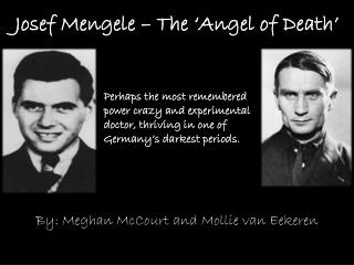 Josef Mengele – The 'Angel of Death'