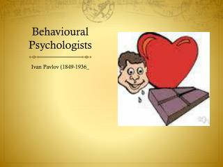 Behavioural Psychologists