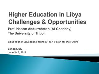 Higher Education in Libya Challenges & Opportunities