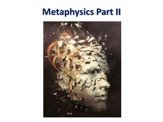 Metaphysics Part II