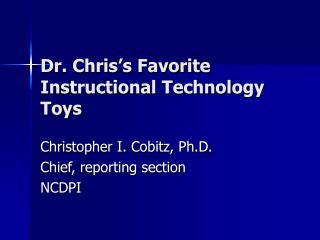 Dr. Chris's Favorite Instructional Technology Toys