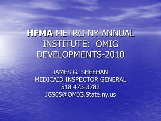 HFMA  METRO NY ANNUAL INSTITUTE:  OMIG DEVELOPMENTS-2010