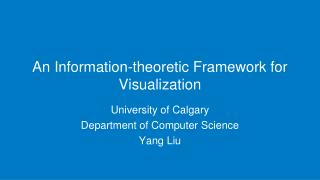 An Information-theoretic Framework for Visualization