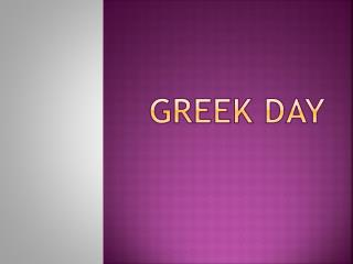 GReEK  DAY