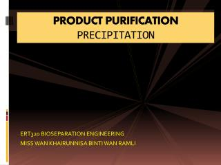 PRODUCT PURIFICATION PRECIPITATION
