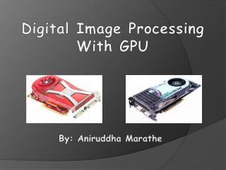 Digital Image Processing With GPU