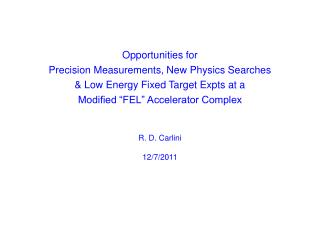 Opportunities for Precision Measurements, New Physics Searches