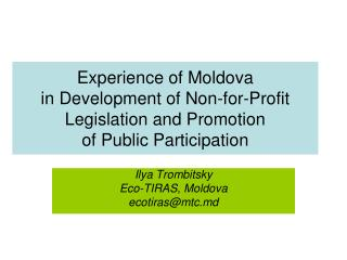 Experience of Moldova  in Development of Non-for-Profit Legislation and Promotion  of Public Participation