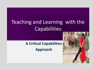 Teaching and Learning  with  the  Capabilities