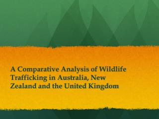 A Comparative Analysis of Wildlife Trafficking in Australia, New Zealand and the United Kingdom