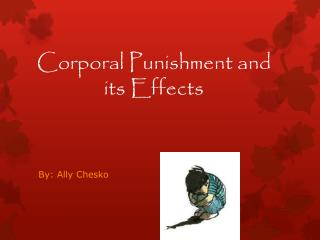 Corporal Punishment and its Effects