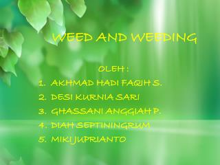 WEED AND WEEDING