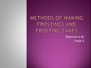 Methods of making frostings and frosting cakes