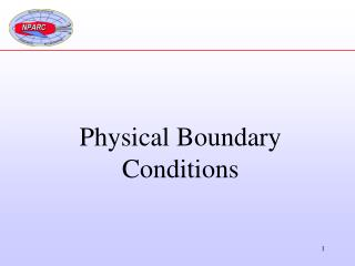 Physical Boundary Conditions