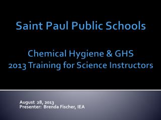 Saint Paul Public Schools Chemical Hygiene & GHS  2013 Training for Science Instructors