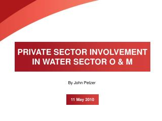 PRIVATE SECTOR INVOLVEMENT IN WATER SECTOR O & M