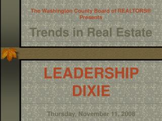 The Washington County Board of REALTORS ® Presents Trends in Real Estate