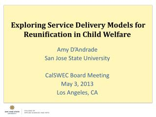 Exploring Service Delivery Models  for Reunification in Child Welfare