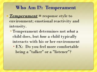 Who Am I? :  Temperament