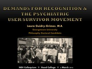 DEMANDS FOR RECOGNITION &  THE PSYCHIATRIC USER/SURVIVOR MOVEMENT