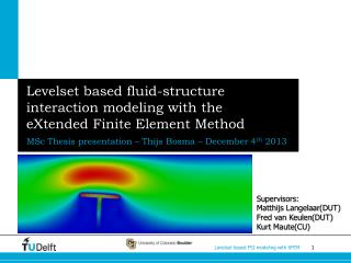 Levelset  based fluid-structure interaction modeling with the  eXtended  Finite Element Method
