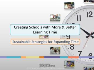Creating Schools with More & Better Learning Time