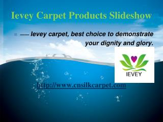Ievey Carpet Products Slideshow