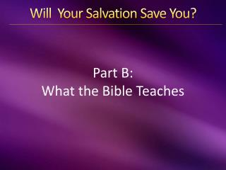 Will  Your Salvation Save You?