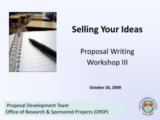 Selling Your Ideas Proposal Writing  Workshop III