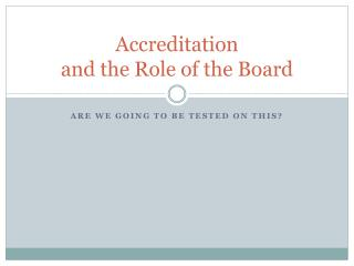 Accreditation  and the Role of the Board