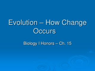 Evolution   How Change Occurs