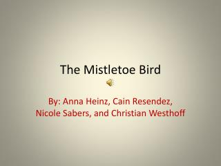 The Mistletoe Bird
