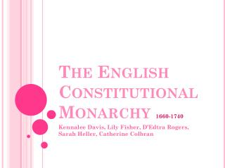 The English Constitutional Monarchy  1660-1740