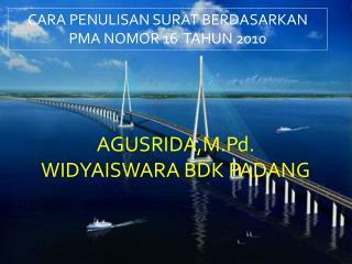 AGUSRIDA,M.Pd. WIDYAISWARA BDK PADANG